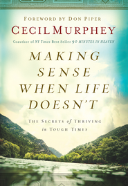 Making Sense When Life Doesn't - eBook  -     By: Cecil Murphey