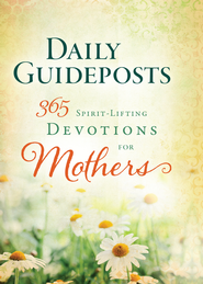 Daily Guideposts 365 Spirit-Lifting Devotions of Mothers - eBook  -     By: Guideposts Editors
