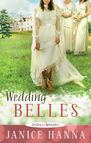Wedding Belles - eBook  -     By: Janice Hanna