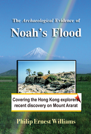 The Archaeological Evidence of Noah's Flood - eBook  -     By: Philip Williams