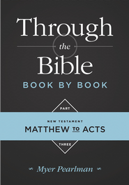 Through the Bible Book by Book, Part 3: Matthew to Acts - eBook  -     By: Myer Pearlman