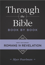 Through the Bible Book by Book, Part 4: Romans to Revelation - eBook  -     By: Myer Pearlman
