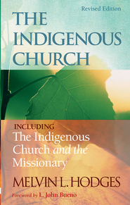 The Indigenous Church and The Indigenous Church and the Missionary - eBook  -     By: Melvin L. Hodges
