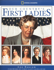 Our Country's First Ladies  -     By: Ann Bausum