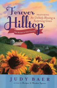 Forever Hilltop Two-In-One: Featuring An Unlikely Blessings & Surprising Grace - eBook  -     By: Judy Baer