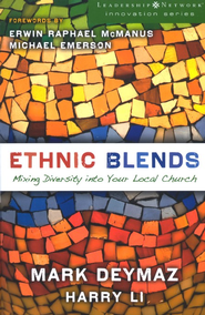 Ethnic Blends: Mixing Diversity into Your Local Church - eBook  -     By: Mark DeYmaz, Harry Li