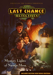 Last Chance Detectives #1: Mystery Lights of Navajo Mesa  -
