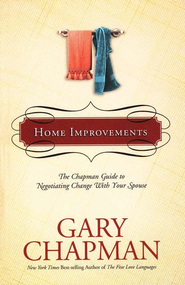 Home Improvements: The Chapman Guide to Negotiating Change with Your Spouse - Slightly Imperfect  -