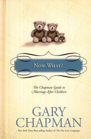 Now What? The Chapman Guide to Marriage After the Children Arrive - Slightly Imperfect  -     By: Gary Chapman