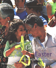 Holidays Around the World: Celebrate Easter:with Colored Eggs, Flowers, and Prayer  -     By: Deborah Heiligman