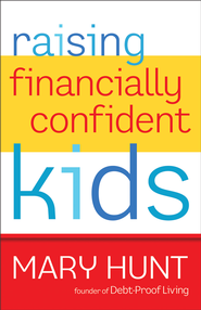 Raising Financially Confident Kids - eBook  -     By: Mary Hunt