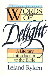 Words of Delight: A Literary Introduction to the Bible - eBook  -     By: Leland Ryken