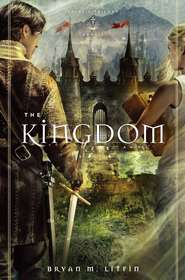 The Kingdom: A Novel - eBook  -     By: Bryan M. Litfin