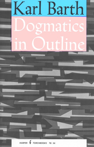 Dogmatics in Outline   -     By: Karl Barth