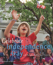 Holidays Around the World: Celebrate Independence Day  -              By: Deborah Heiligman