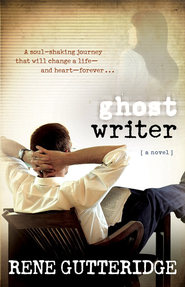 Ghost Writer - eBook  -     By: Rene Gutteridge