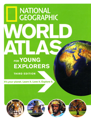 National Geographic World Atlas for Young Explorers, Third Edition  -