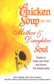 Chicken Soup for the Mother & Daughter Soul  -     By: Jack Canfield