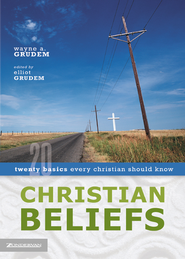 Christian Beliefs: Twenty Basics Every Christian Should Know - eBook  -     By: Wayne Grudem