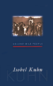 Second Mile People   -     By: Isobel Kuhn