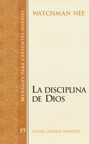 Mendajes para Creyentes Nuevos #19: La Disciplina de Dios  (New Believer's Series #19: The Discipline of God)  -     By: Watchman Nee