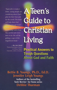A Teen's Guide to Christian Living: Practical Answers to Tough Questions About God and Faith  -     By: Bettie B. Youngs, Jennifer Leigh Youngs, Debbie Thurman