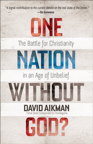 One Nation without God?: The Battle for Christianity in an Age of Unbelief - eBook  -     By: David Aikman