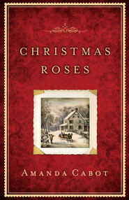 Christmas Roses - eBook  -     By: Amanda Cabot