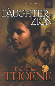 A Daughter of Zion, Zion Chronicles Series #2   -     By: Brock Thoene, Bodie Thoene