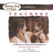 Chicken Soup for the Soul Celebrates Teachers  -     By: Jack Canfield