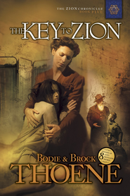 The Key to Zion: Zion Chronicles #5  -              By: Brock Thoene, Bodie Thoene