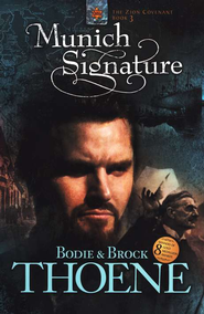 Munich Signature, Zion Covenant Series #3   -     By: Bodie Thoene, Brock Thoene
