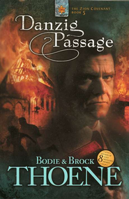 Danzig Passage, Zion Covenant Series #5   -     By: Bodie Thoene, Brock Thoene
