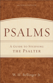 Psalms: A Guide to Studying the Psalter - eBook  -     By: W.H. Bellinger
