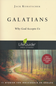 Galatians: Why God Accepts Us-Revised  LifeGuide Scripture Studies  -     By: Jack Kuhatschek