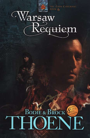 Warsaw Requiem, Zion Covenant Series #6   -     By: Bodie Thoene, Brock Thoene