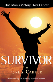 Survivor: One Man's Victory Over Cancer - eBook  -     By: Greg Carter