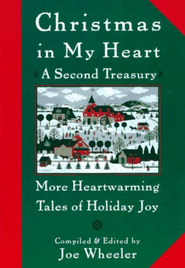 Christmas in My Heart A Second Treasury: More Heartwarming Tales of Holiday Joy - eBook  -     By: Joe Wheeler