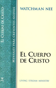 El Cuerpo de Cristo, SNC#24 / The Body of Christ, NBS#24 - Spanish  -              By: Watchman Nee