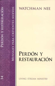 Perd&#243n y Restauraci&#243n, SNC#14  Forgiveness and Restoration, NBS#14  -     By: Watchman Nee