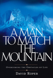 A Man to Match the Mountain   -              By: David Roper