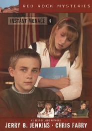 Red Rock Mysteries #9: Instant Menace   -     By: Chris Fabry, Jerry B. Jenkins