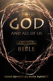 A Story of God and All of Us: Based on the Epic Miniseries, eBook   -     By: Mark Burnett, Roma Downey