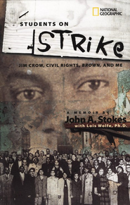 Students on Strike: Jim Crow, Civil Rights, Brown, and Me  -     By: John A. Stokes