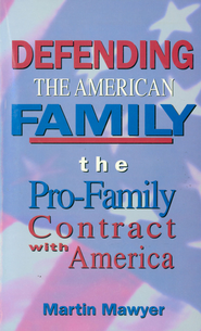 Defending the American Family: The Pro-Family Contract with America - eBook  -     By: Martin Mawyer