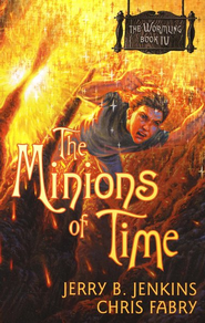 The Wormling Series #4: The Minions of Time   -     By: Jerry B. Jenkins, Chris Fabry