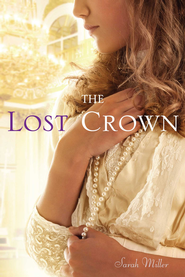 The Lost Crown - eBook  -     By: Sarah Miller