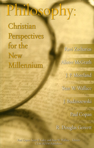 Philosophy: Christian Perspectives for the New Millennium  -     By: Paul Copan, Scott B. Luley, Stan W. Wallace