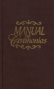 Manual de Ceremonias, Manual of Ceremonies  -     By: Timoteo Ramos-Oliveira