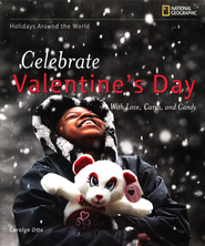 Holidays Around the World: Celebrate Valentine's Day with Love, Cards, and Candy  -     By: Carolyn Otto